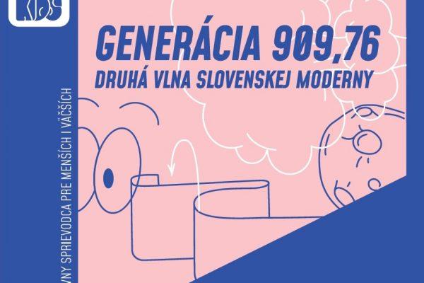 INTERAKTÍVNY SPRIEVODCA - GENERÁCIA 909,76